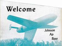 s-s-WELCOME JOHNSON AIR BASE_0002.jpg